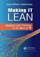 Making IT Lean: Applying Lean Practices to the Work of IT (Paperback)