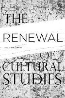 The Renewal of Cultural Studies (Hardback)