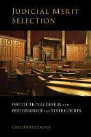 Judicial Merit Selection: Institutional Design and Performance for State Courts (Hardback)