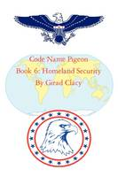 Code Name Pigeon: Book 6: Homeland Security (Paperback)
