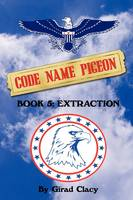 Code Name Pigeon: Book 5: Extraction (Paperback)