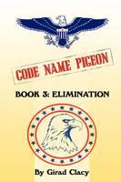 Code Name Pigeon: Book 3: Elimination (Paperback)