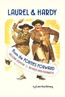 Laurel & Hardy: FROM THE FORTIES FORWARD: Second Edition, Revised and Expanded (Paperback)