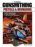 Gunsmithing - Pistols & Revolvers - Gunsmithing: Pistols & Revolvers (Paperback)