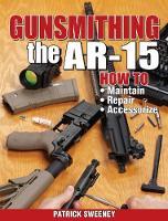 Gunsmithing - The AR-15 (Paperback)