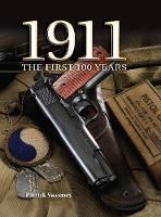 1911 the First 100 Years: The First 100 Years (Hardback)