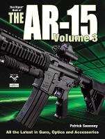 The Gun Digest Book of the AR-15, Volume III (Paperback)