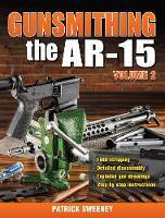 Gunsmithing the AR-15 Volume 2 (Paperback)