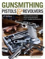 Gunsmithing Pistols & Revolvers (Paperback)