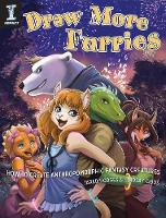 Draw More Furries: How to Create Anthropomorphic Fantasy Creatures (Paperback)
