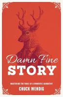 Damn Fine Story: Mastering the Tools of a Powerful Narrative (Paperback)