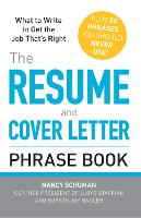 The Resume and Cover Letter Phrase Book: What to Write to Get the Job That's Right (Paperback)