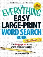 The Everything Easy Large-Print Word Search Book, Volume II: 150 large-print easy word search puzzles - Everything (R) (Paperback)
