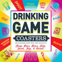 Drinking Game Coasters: 50 Coasters That Tell You When to Chug, Pour, Pass, Skip, Shoot, Flip & Drink (Hardback)