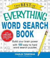 The Best of Everything Word Search Book: Build Your Brain Power with 150 Easy to Hard Word Search Puzzles - Everything (R) (Paperback)