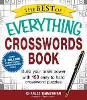 The Best of Everything Crosswords Book: Build Your Brain Power with 150 Easy to Hard Crossword Puzzles - Everything (R) (Paperback)