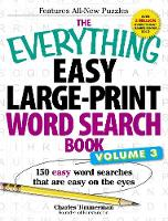 The Everything Easy Large-Print Word Search Book, Volume III: 150 Easy Word Searches That Are Easy on the Eyes - Everything (R) (Paperback)