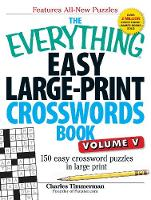 The Everything Easy Large-Print Crosswords Book, Volume V: 150 Easy Crossword Puzzles in Large Print - Everything (R) (Paperback)