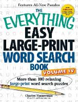 The Everything Easy Large-Print Word Search Book, Volume IV: More than 100 relaxing large-print word search puzzles - Everything (R) (Paperback)