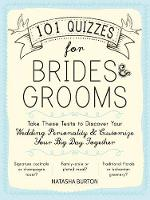 101 Quizzes for Brides and Grooms: Take These Tests to Discover Your Wedding Personality and Customize Your Big Day Together (Paperback)
