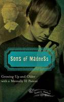 Sons of Madness: Growing Up and Older with a Mentally Ill Parent (Hardback)