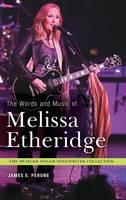 The Words and Music of Melissa Etheridge - Praeger Singer-Songwriter Collection (Hardback)