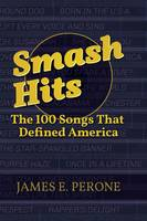 Smash Hits: The 100 Songs That Defined America (Hardback)