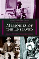 Memories of the Enslaved: Voices from the Slave Narratives (Hardback)