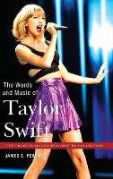 The Words and Music of Taylor Swift (Hardback)