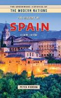 The History of Spain, 2nd Edition - Greenwood Histories of the Modern Nations (Hardback)