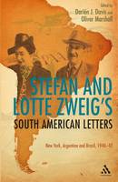 Stefan and Lotte Zweig's South American Letters: New York, Argentina and Brazil, 1940-42 (Hardback)