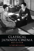 Classical Japanese Cinema Revisited (Hardback)