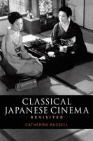 Classical Japanese Cinema Revisited (Paperback)
