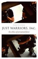 Just Warriors, Inc.: The Ethics of Privatized Force - Think Now (Paperback)