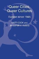 Queer Cities, Queer Cultures: Europe since 1945 (Hardback)