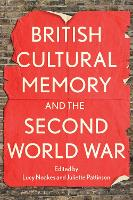 British Cultural Memory and the Second World War (Paperback)