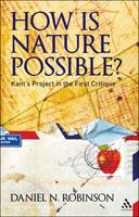 How is Nature Possible?: Kant's Project in the First Critique (Paperback)
