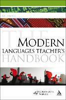 The Modern Languages Teacher's Handbook - Continuum Education Handbooks (Paperback)