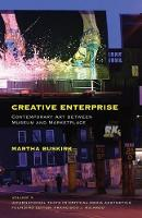 Creative Enterprise: Contemporary Art Between Museum and Marketplace - International Texts in Critical Media Aesthetics No.3 (Paperback)