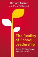 The Reality of School Leadership: Coping with the Challenges, Reaping the Rewards (Paperback)