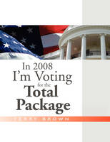 In 2008 I'm Voting for the Total Package (Paperback)