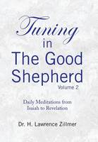 Tuning in the Good Shepherd - Volume 2: Daily Meditations from Isaiah to Revelation (Hardback)