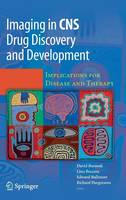 Imaging in CNS Drug Discovery and Development: Implications for Disease and Therapy (Hardback)