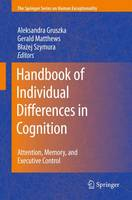 Handbook of Individual Differences in Cognition: Attention, Memory, and Executive Control - The Springer Series on Human Exceptionality (Hardback)