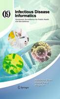 Infectious Disease Informatics: Syndromic Surveillance for Public Health and Bio-Defense - Integrated Series in Information Systems 21 (Hardback)