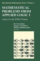 Mathematical Problems from Applied Logic I: Logics for the XXIst Century - International Mathematical Series 4 (Paperback)