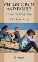 Chronic Pain and Family: A Clinical Perspective (Paperback)