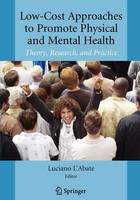 Low-Cost Approaches to Promote Physical and Mental Health: Theory, Research, and Practice (Paperback)
