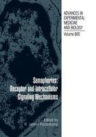 Semaphorins: Receptor and Intracellular Signaling Mechanisms - Advances in Experimental Medicine and Biology 600 (Paperback)