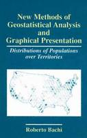 New Methods of Geostatistical Analysis and Graphical Presentation: Distributions of Populations over Territories (Paperback)